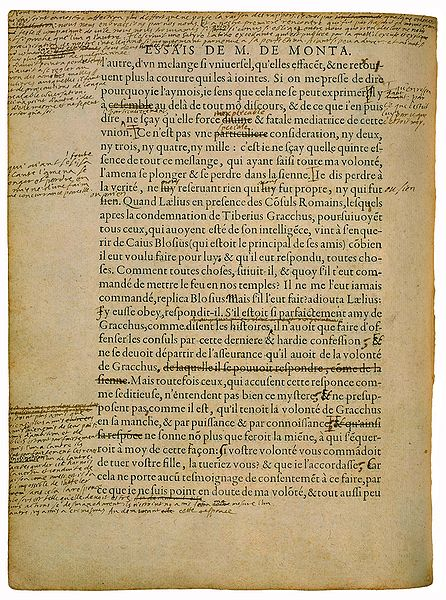 Example of early modern manuscript annotation: copy of the 5th edition (the 'Bordeaux Copy') of Montaigne's Essais (1588) with his annotations in the margins. Source: Wikimedia Commons.